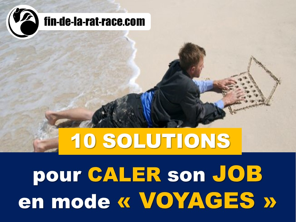 Sortir de la Rat Race : 10 solutions pour caler son job en mode « voyage »