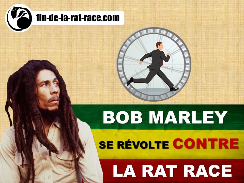 Liberté financière : Bob Marley se révolte contre la Rat Race !