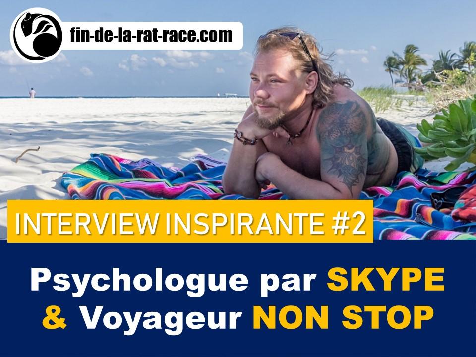 Liberté financière : psychologue par Skype et voyageur non-stop - interview inspirante