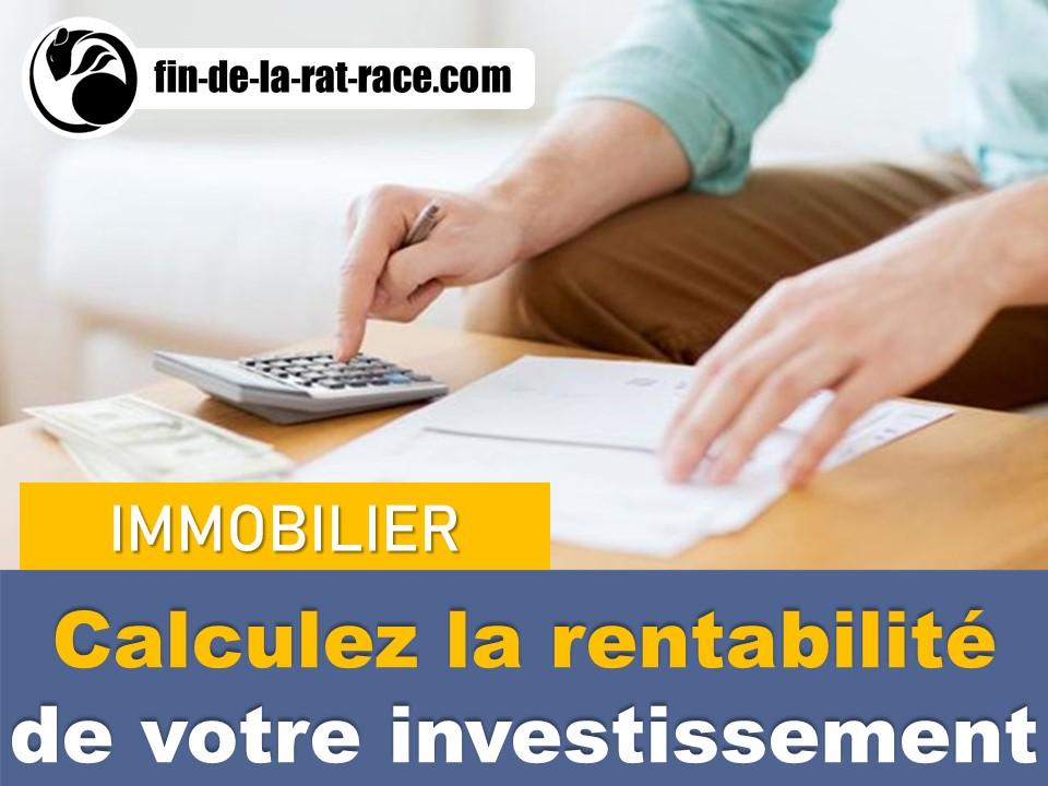 Obtenir la liberté financière : calculer la rentabilité de l'investissement immobilière