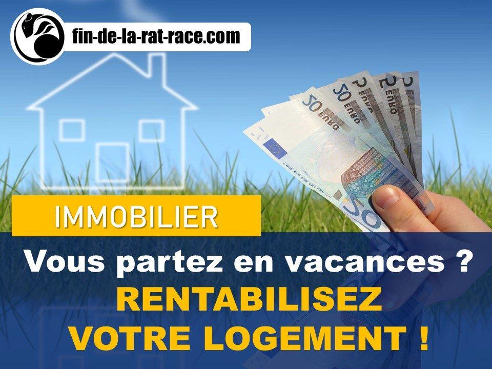 Rentabiliser Comment rentabiliser son logement lorsqu'on part en vacances