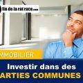 Investissement immobilier peu commun : parties communes