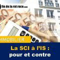 Liberté financière et investissement immobilier : SCI à l'IS