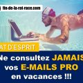 Sortir de la Rat Race : consulterez-vous vos emails professionnels en vacances ?