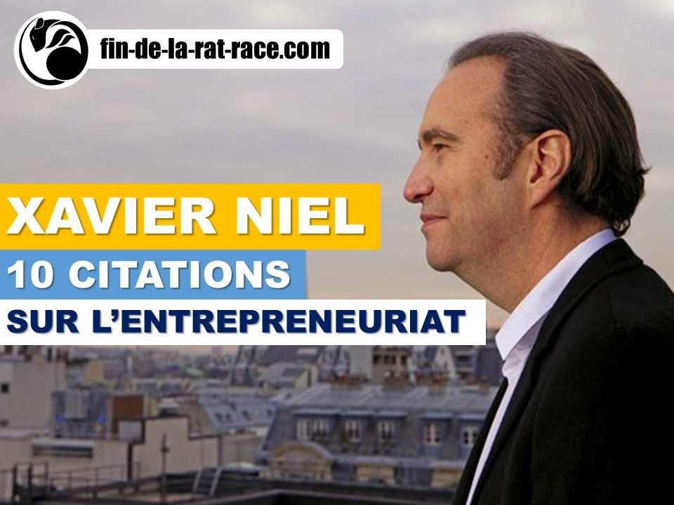 Liberté financière : 10 citations de Xavier Niel sur l'Entrepreneuriat