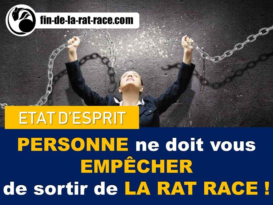 Personne ne doit vous empêcher de vous libérer de la Rat Race !