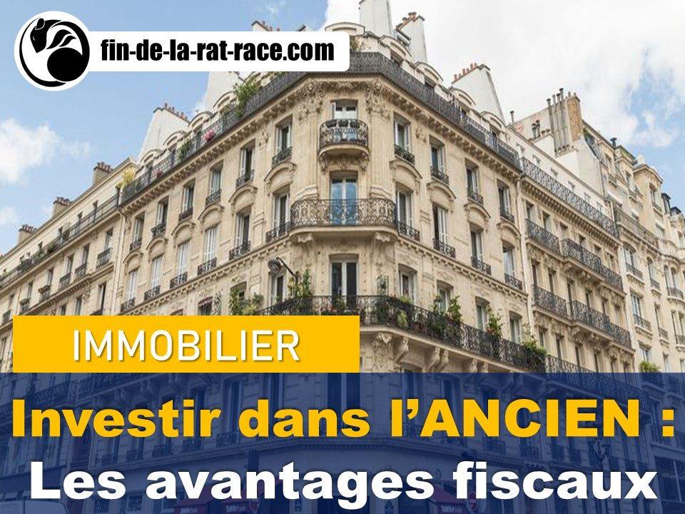 Liberté financière : les avantages fiscaux de l'investissement dans l'immobilier ancien