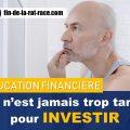 Liberté financière : il n'est jamais trop tard pour investir