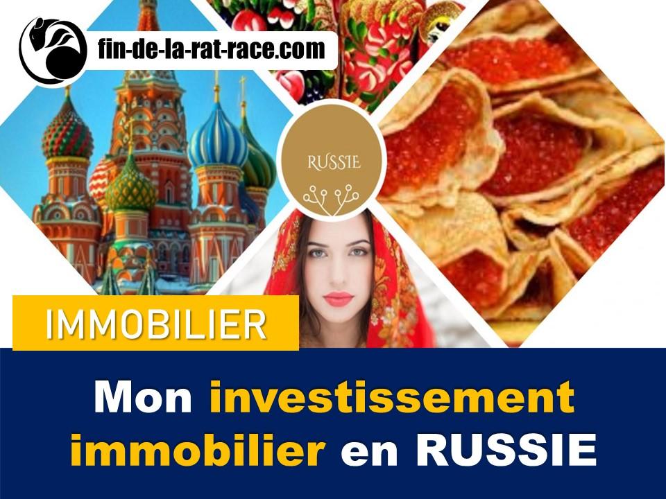 Liberté financière : mon investissement immobilier en Russie